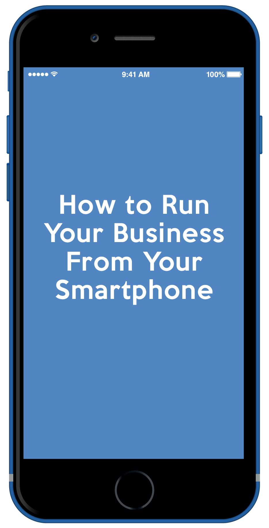 How to Run Your Business From Your Smartphone
